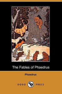 The Fables of Phaedrus (Dodo Press)