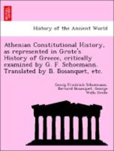 Athenian Constitutional History, as represented in Grote's Histo