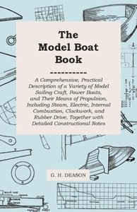 The Model Boat Book - A Comprehensive, Practical Description of