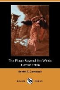 The Place Beyond the Winds (Illustrated Edition) (Dodo Press)