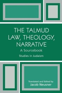 The Talmud Law, Theology, Narrative