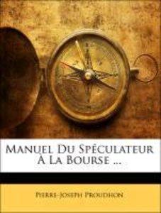 Manuel Du Spéculateur À La Bourse ...
