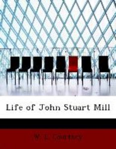 Life of John Stuart Mill