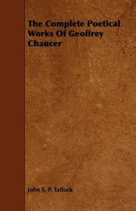 The Complete Poetical Works of Geoffrey Chaucer