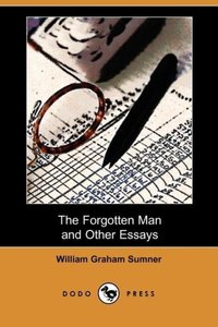 The Forgotten Man and Other Essays (Dodo Press)