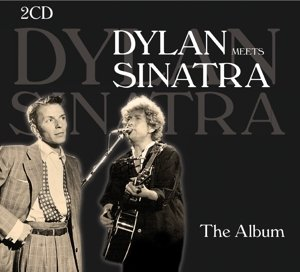 Dylan Meets Sinatra-The Album