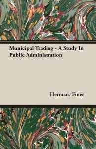 Municipal Trading - A Study In Public Administration