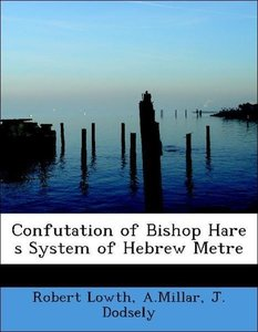 Confutation of Bishop Hare s System of Hebrew Metre