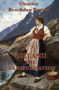 Wieland -Or- The Transformation