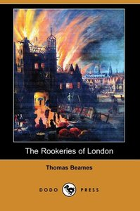 The Rookeries of London (Dodo Press)