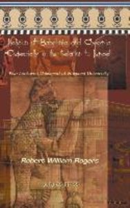 The Religion of Babylonia and Assyria, Especially in Its Relatio