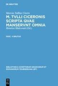 M. Tvlli Ciceronis scripta qvae manservnt omnia ; Fasc. 4 Brutus