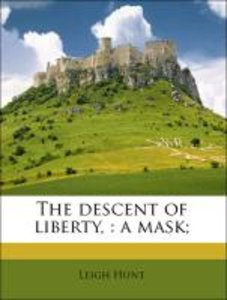 The descent of liberty, : a mask;