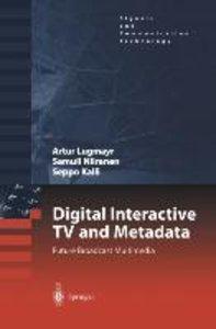 Digital Interactive TV and Metadata