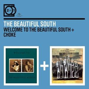 2 For 1:Welcome To The Beautiful South/Choke