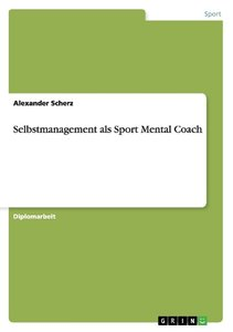 Selbstmanagement als Sport Mental Coach
