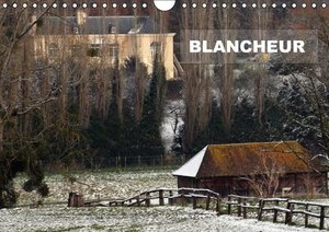 BLANCHEUR (Calendrier mural 2015 DIN A4 horizontal)