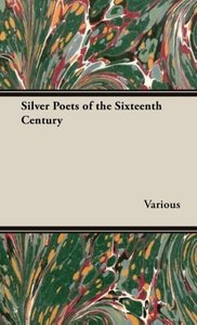 Silver Poets of the Sixteenth Century