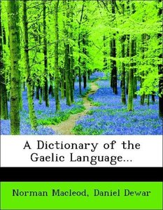 A Dictionary of the Gaelic Language...