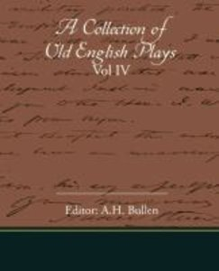 A Collection Of Old English Plays Vol IV