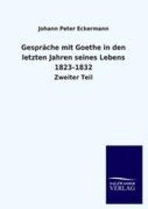 Gespräche mit Goethe in den letzten Jahren seines Lebens 1823-18