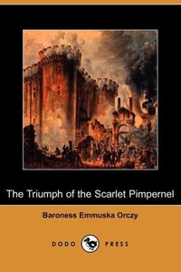 The Triumph of the Scarlet Pimpernel (Dodo Press)