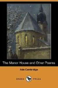 The Manor House and Other Poems (Dodo Press)