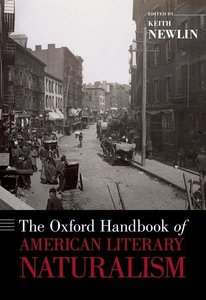 Newlin, K: Oxford Handbook of American Literary Naturalism