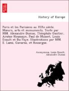 Paris et les Parisiens au XIXe sie`cle. Moeurs, arts et monument
