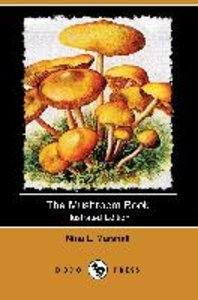 The Mushroom Book (Illustrated Edition) (Dodo Press)