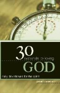 30 Seconds to Loving God