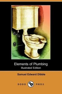 Elements of Plumbing (Illustrated Edition) (Dodo Press)