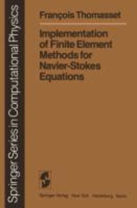 Implementation of Finite Element Methods for Navier-Stokes Equat