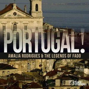 Portugal! The Legends Of Fado