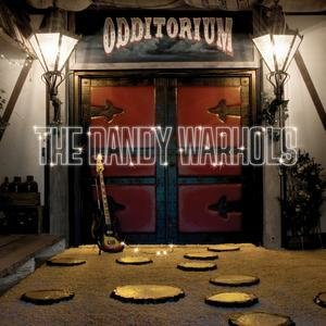 Dandy Warhols, T: Odditorium Or Warlords Of Mars