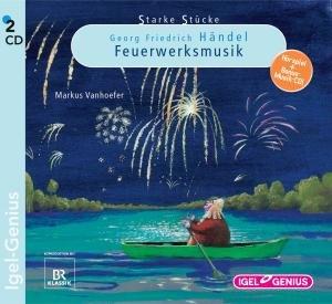 Starke Stücke 05. Georg Friedrich Händel. Feuerwerksmusik