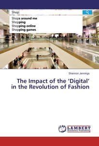 The Impact of the 'Digital' in the Revolution of Fashion
