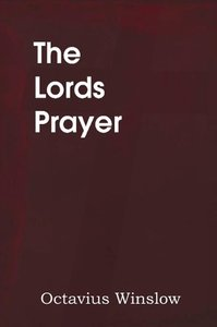 The Lords Prayer, Its Spirit and its Teaching