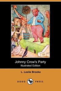 Johnny Crow's Party (Illustrated Edition) (Dodo Press)