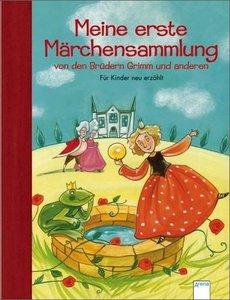 Meine erste Märchensammlung von den Brüdern Grimm und anderen