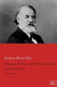 Johannes Brahms im Briefwechsel mit Joseph Joachim 2