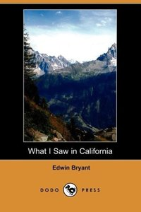 What I Saw in California (Dodo Press)