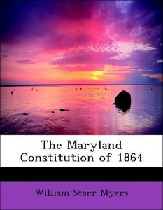 The Maryland Constitution of 1864