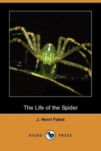 The Life of the Spider (Dodo Press)