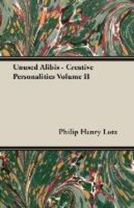 Unused Alibis - Creative Personalities Volume II