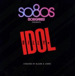 So80s Presents Billy Idol/Curated By Blank&Jones