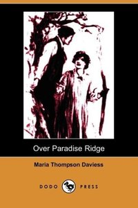 Over Paradise Ridge (Illustrated Edition) (Dodo Press)
