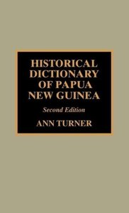 Historical Dictionary of Papua New Guinea