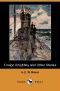 Ensign Knightley and Other Stories (Dodo Press)