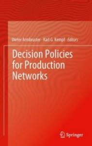Decision Policies for Production Networks